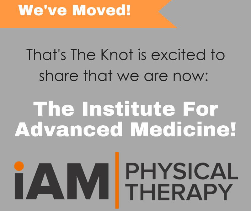 That's The Knot Is Now The Institute For Advanced Medicine!